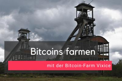Bitcoins farmen mit Vixice