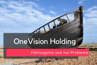 OneVision Holding – Führungslos und nur Probleme