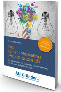 Das Online Marketing Praxishandbuch - Thomas Klußmann