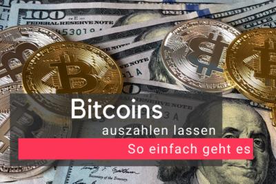 Bitcoins auszahlen lassen – So einfach geht es