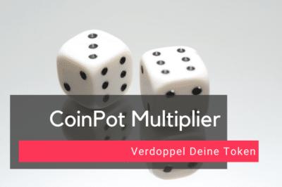 CoinPot Multiplier – Verdoppel Deine Token