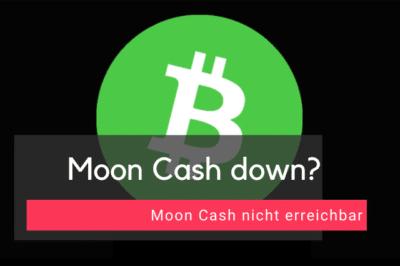 Moon Cash down - Moon Cash nicht erreichbar