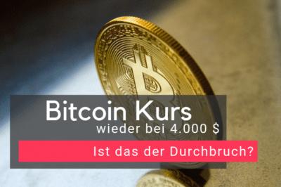 Bitcoin Kurs wieder bei 4.000 $