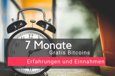 7 Monate Gratis Bitcoins Erfahrungen