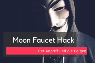 Moon Faucet Hack und die Folgen